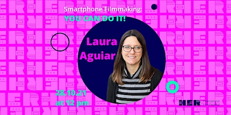 Smartphone Filmmaking: You Can Do It! With Laura Aguiar tickets