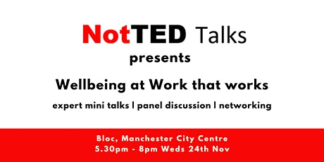 NotTED Talks presents: Wellbeing at Work that Works tickets