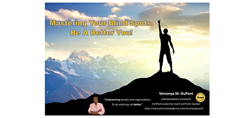 Master Your Blind Spots. Be a Better You! (Afternoon Session)- VEMPOWERSU tickets