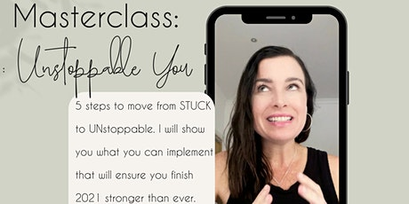 The Unstoppable You Masterclass tickets