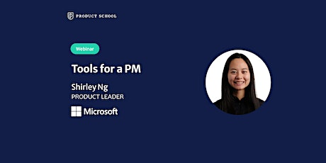 Webinar: Tools for a PM by Microsoft Product Leader tickets