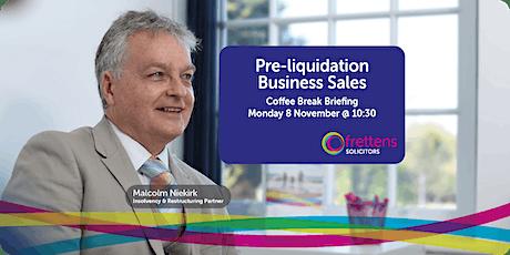 Coffee Break Briefing: Pre-liquidation Business Sales tickets