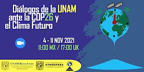 Diálogos de la UNAM ante la COP 26 y el Clima Futuro entradas