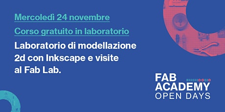 Laboratorio di modellazione 2d con Inkscape e visite al Fab Lab biglietti