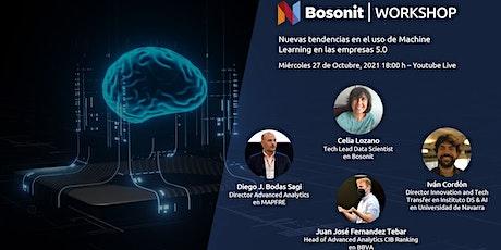 BOSONIT WORKSHOP: Tendencias en el uso de Machine Learning en empresas 5.0 entradas