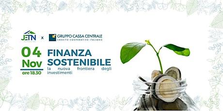 Finanza Sostenibile: la nuova frontiera degli investimenti biglietti