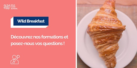 Wild Breakfast - Découvrez la Wild Code School Biarritz ! billets