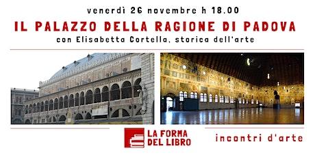 INCONTRI D'ARTE. Il palazzo della Ragione di Padova biglietti