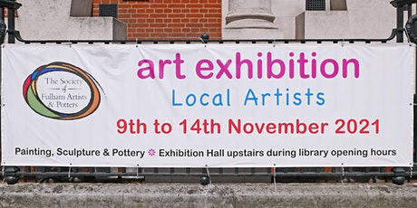 Society of Fulham Artists & Potters - Autumn Exhibition in Fulham Library tickets