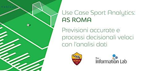 Use Case Sports Analytics   AS ROMA biglietti