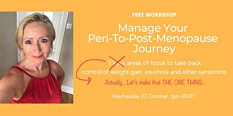 Free Workshop - How To Manage Your Peri-To-Post-Menopause Journey tickets