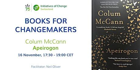 Books for Changemakers: Colum McCann - Apeirogon tickets
