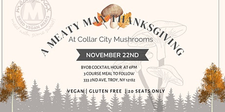 A Meaty Max Thanksgiving at Collar City Mushrooms tickets