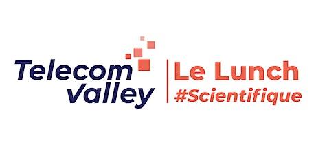 Lunch #Scientifique - Telecom Valley billets