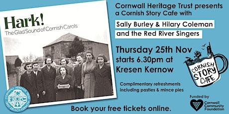 Story Cafe - Hark! The Glad Sound of Cornish Carols tickets