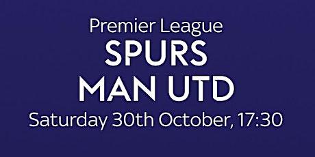 Spurs vs Man Utd - Saturday 30th October tickets