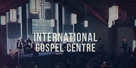 International Gospel Centre - Sunday October 31, 2021| 10:30am Service tickets