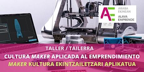 Taller - Cultura maker aplicada al emprendimiento entradas