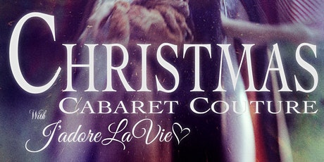 CHRISTMAS CABARET COUTURE BY J'ADORE LA VIE - LIVE DRAWING tickets