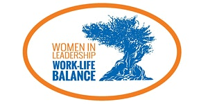 2016 Women in Leadership: Work-Life Balance Conference
