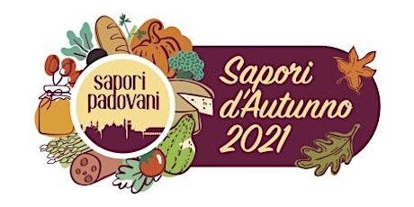 Sapori d'Autunno 2021 - Sabato 13/11 biglietti