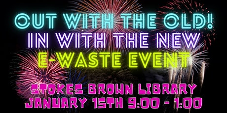 Out with the old, in with the new.  New years e-Waste recycling event. tickets
