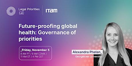 Alexandra Phelan: Future-proofing global health: Governance of priorities tickets