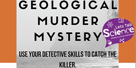 Let's Talk Science 2021 - Geological Murder Mystery tickets
