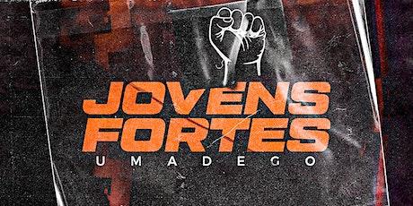 JOVENS FORTES UMADEGO 2022 ingressos