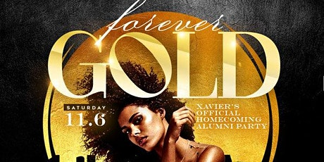 FOREVER GOLD - XAVIER UNIVERSITY'S OFFICIAL HOMECOMING ALUMNI PARTY tickets