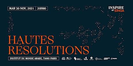 INSPIRE by SINGA : Hautes Résolutions billets