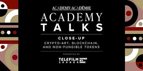 Academy Talks: Close-Up | Crypto Art, Blockchain, and Non-Fungible Tokens tickets