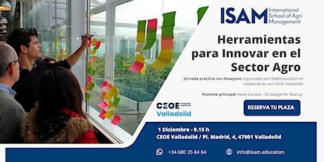 Herramientas prácticas para innovar en Sector Agro_ISAM llega a Valladolid entradas
