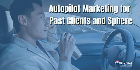 Autopilot Marketing for Past Clients and Sphere tickets
