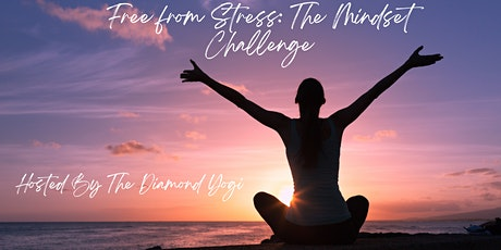 Free from Stress: The Mindset Challenge!!! (LACA) tickets