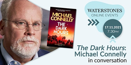 The Dark Hours: Michael Connelly in conversation tickets