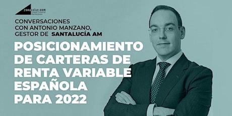 Conversaciones con Antonio Manzano de Santalucía Asset Management entradas