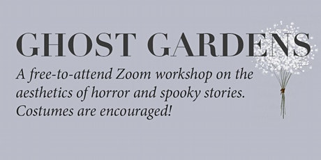 GHOST GARDENS: A Free Online Writing Workshop With sinθ tickets