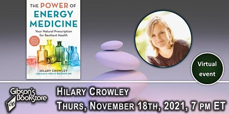 The Power of Energy Medicine, with author Hilary Crowley tickets