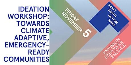 Keynote 4: Workshop: Towards Climate Adaptive, Emergency-Ready Communities tickets