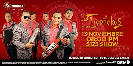 Los Tropilokos de Tony Lopez boletos