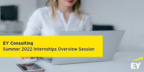 EY Consulting Vancouver Overview Session -  Summer Internships 2022 tickets