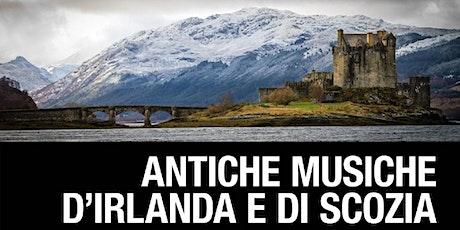 ANTICHE MUSICHE d'Irlanda e di Scozia biglietti