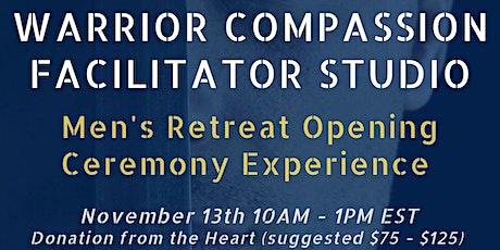 Warrior Compassion Men's Retreat Opening Ceremony tickets