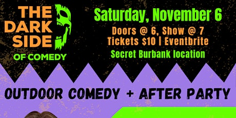 DARK SIDE OF COMEDY   Outdoor Comedy & Birthday After Party tickets