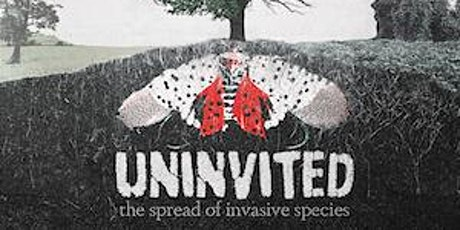 You're Uninvited: Stopping the Spread of Invasive Species tickets