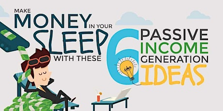 PASSIVE INCOME IN YOUR SLEEP tickets