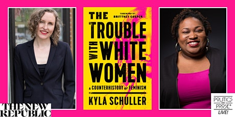 P&P Live! Kyla Schuller   THE TROUBLE WITH WHITE WOMEN w/ Brittney Cooper tickets
