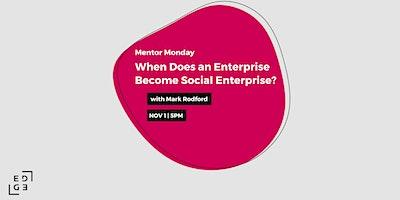 When Does an Enterprise Become Social Enterprise?