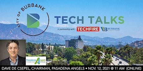 Burbank Tech Talks: Dave de Csepel, Chairman, Pasadena Angels tickets